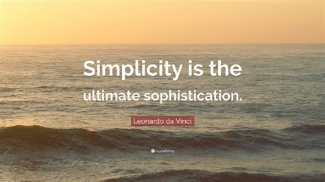 "Leonardo da Vinci Quote: ""Simplicity is the ultimate"