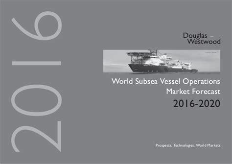World Subsea Vessel Operations Market Forecast 2016-2020