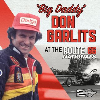 """""""BIG DADDY"""" DON GARLITS TO ATTEND NHRA ROUTE 66 NATIONALS"""